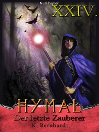 Cover Der Hexer von Hymal, Buch XXIV: Der letzte Zauberer