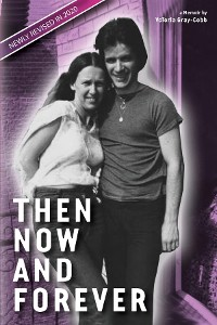 Cover Then Now and Forever by VcToria Gray-Cobb