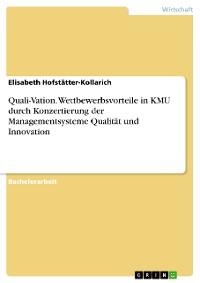Cover Quali-Vation. Wettbewerbsvorteile in KMU durch Konzertierung der Managementsysteme Qualität und Innovation