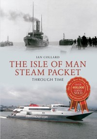 Cover Isle of Man Steam Packet Through Time