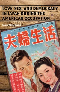 Cover Love, Sex, and Democracy in Japan during the American Occupation