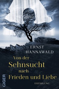 Cover Von der Sehnsucht nach Frieden und Liebe