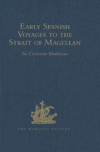 Cover Early Spanish Voyages to the Strait of Magellan