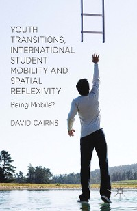Cover Youth Transitions, International Student Mobility and Spatial Reflexivity