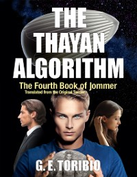 Cover The Thayan Algorithm - The Fourth Book of Jommer - Translated from the original Terran