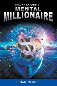 Cover How to Become a Mental Millionaire