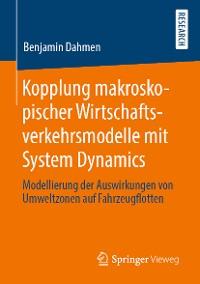 Cover Kopplung makroskopischer Wirtschaftsverkehrsmodelle mit System Dynamics