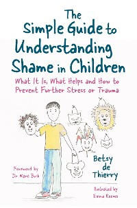 Cover The Simple Guide to Understanding Shame in Children