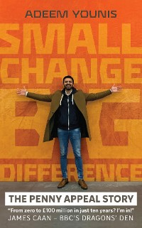 Cover Small Change, BIG DIFFERENCE - The Penny Appeal Story