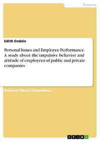 Cover Personal Issues and Employee Performance. A study about the impulsive behavior and attitude of employees  of public and private companies