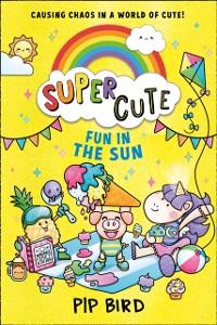 Cover Super Cute - Fun in the Sun