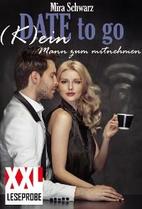 Cover Date to go - (K)ein Mann zum mitnehmen (XXL-Leseprobe)