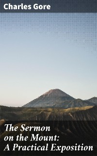 Cover The Sermon on the Mount: A Practical Exposition