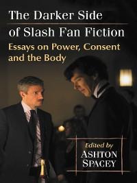 Cover The Darker Side of Slash Fan Fiction