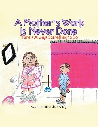 Cover A Mother'S Work Is Never Done