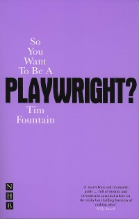 Cover So You Want To Be A Playwright?