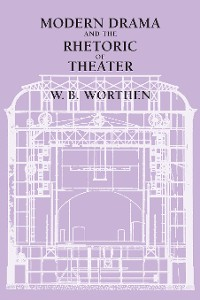 Cover Modern Drama and the Rhetoric of Theater