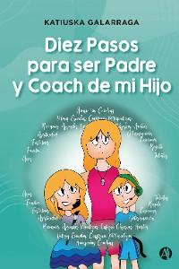 Cover Diez Pasos para ser Padre y Coach de mi Hijo