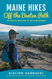 Cover Maine Hikes Off the Beaten Path