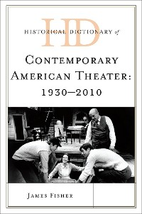 Cover Historical Dictionary of Contemporary American Theater