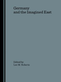 Cover Germany and the Imagined East