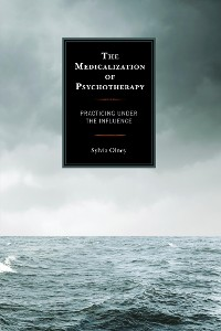 Cover The Medicalization of Psychotherapy