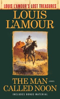 Cover Man Called Noon (Louis L'Amour's Lost Treasures)