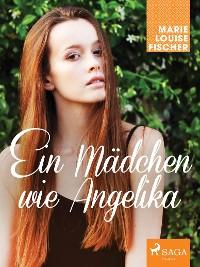 Cover Ein Mädchen wie Angelika