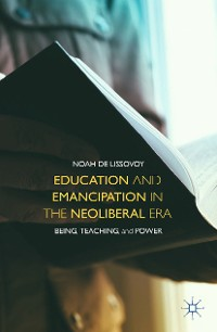 Cover Education and Emancipation in the Neoliberal Era