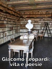 Cover Giacomo Leopardi: vita e poesie