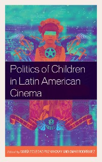 Cover Politics of Children in Latin American Cinema