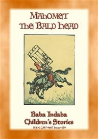 Cover MAHOMET THE BALD-HEAD - A Turkish Fairy Tale with a moral