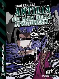 Cover Antilia, sui mari della stregoneria