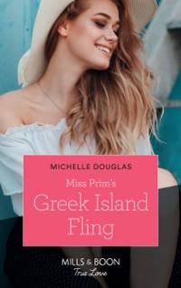 Cover Miss Prim's Greek Island Fling (Mills & Boon True Love)