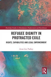 Cover Refugee Dignity in Protracted Exile