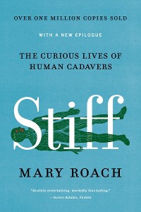 Cover Stiff: The Curious Lives of Human Cadavers
