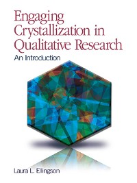 Cover Engaging Crystallization in Qualitative Research