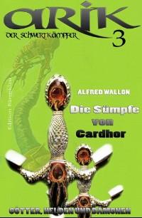 Cover Arik der Schwertkämpfer 3: Die Sümpfe von Cardhor