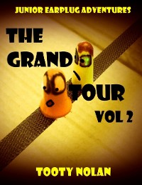 Cover Junior Earplug Adventures: The Grand Tour Vol 2