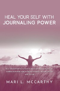 Cover Heal Yourself with Journaling Power