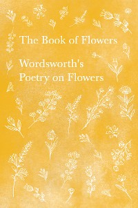 Cover The Book of Flowers - Wordsworth's Poetry on Flowers