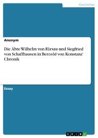 Cover Die Äbte Wilhelm von Hirsau und Siegfried von Schaffhausen in Bernold von Konstanz' Chronik