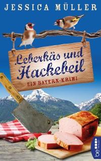 Cover Leberkäs und Hackebeil