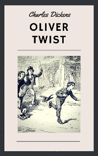 Cover Charles Dickens: Oliver Twist (English Edition)