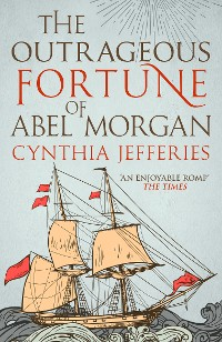 Cover The Outrageous Fortune of Abel Morgan