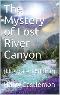 Cover The Mystery of Lost River Canyon
