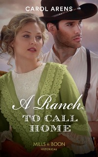 Cover Ranch To Call Home (Mills & Boon Historical)