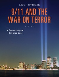 Cover 9/11 and the War on Terror: A Documentary and Reference Guide