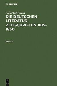 Cover Alfred Estermann: Die deutschen Literatur-Zeitschriften 1815-1850. Band 11