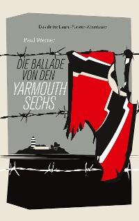Cover Die Ballade von den Yarmouth Sechs